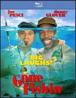 Gone Fishin' [Blu-ray]