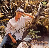Gone for the Day/Fair and Warmer! - June Christy