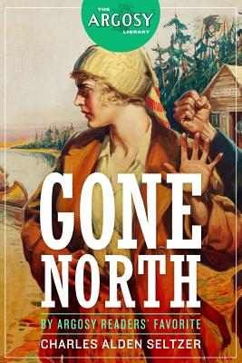 Gone North - Seltzer, Charles Alden