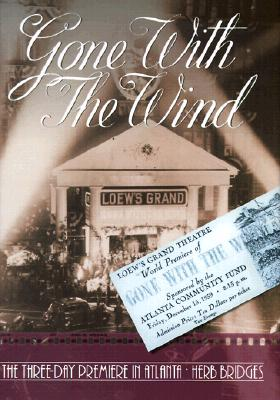 Gone with the Wind: The Three-Day Premiere in Atlanta -