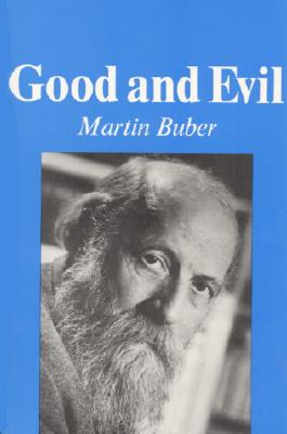 Good and Evil - Buber, Martin