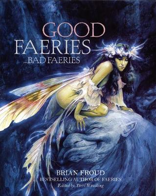Good Faeries Bad Faeries - Froud, Brian