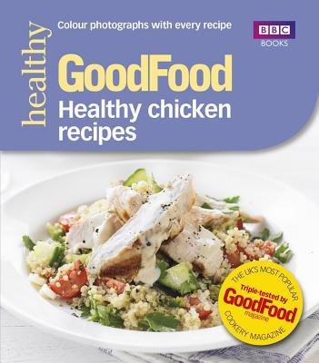 Good Food: Healthy chicken recipes - Desmazery, Barney
