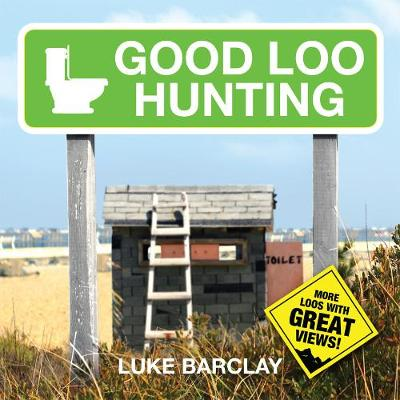 Good Loo Hunting - Barclay, Luke