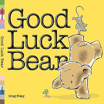 Good Luck Bear - Foley, Greg