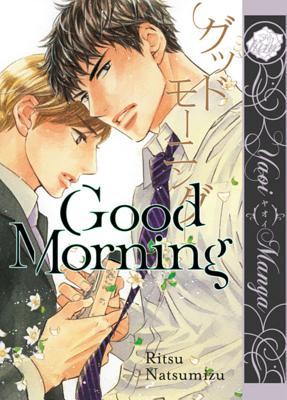 Good Morning (Yaoi Manga) - Natsumizu, Ritsu (Artist)
