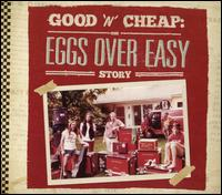 Good 'n' Cheap: The Eggs Over Easy Story - Eggs Over Easy
