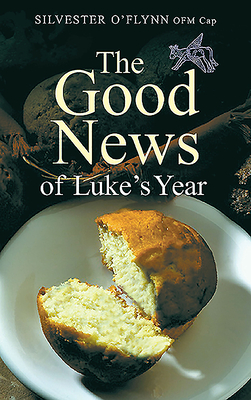 Good News of Luke's Year - O'Flynn, Silvester