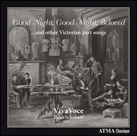 Good Night, Good Night, Beloved! - VivaVoce (choir, chorus); Peter Schubert (conductor)