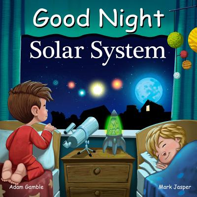 Good Night Solar System - Gamble, Adam, and Jasper, Mark, and Elkerton, Andy (Illustrator)