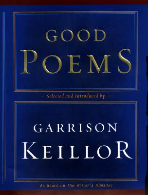 Good Poems - Keillor, Garrison (Selected by), and Various
