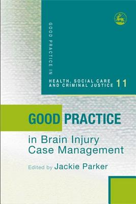 Good Practice in Brain Injury Case Management - Parker, Jackie