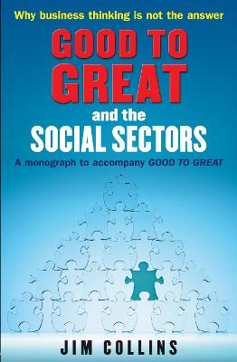 """Good to Great"" and the Social Sectors: A Monograph to Accompany ""Good to Great"" - Collins, Jim"
