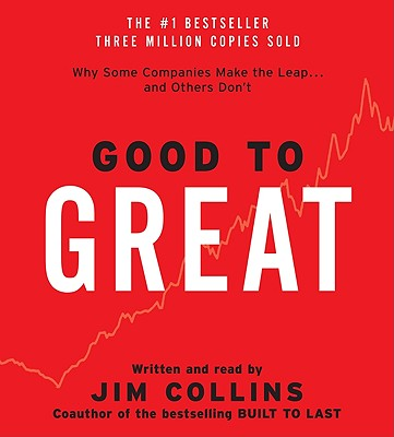 Good to Great CD: Good to Great CD - Collins, James C (Read by), and Collins, Jim (Read by)