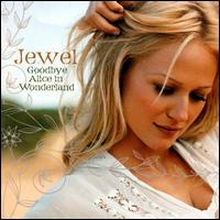 Goodbye Alice in Wonderland - Jewel