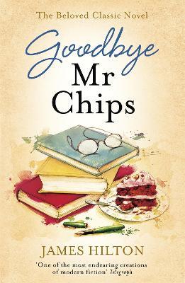 Goodbye Mr Chips - Hilton, James