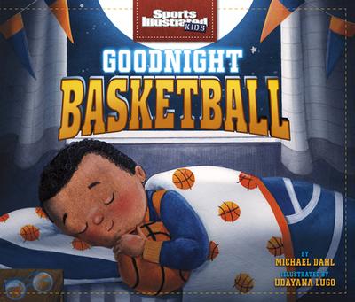 Goodnight Basketball - Dahl, Michael