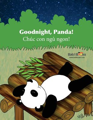 Goodnight, Panda: Chuc Con Ngủ Ngon!: Babl Children's Books in Vietnamese and English - Books, Babl