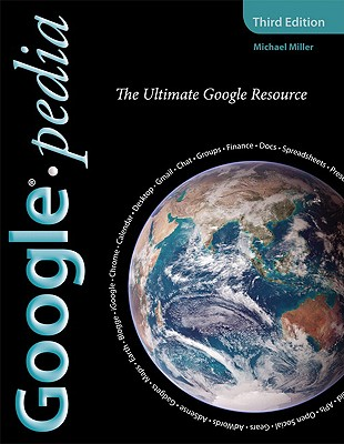 Googlepedia: The Ultimate Google Resource - Miller, Michael