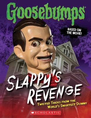 Goosebumps: Slappy's Revenge: Twisted Tricks from the World's Smartest Dummy - Heller, Jason