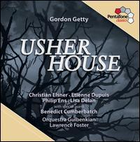Gordon Getty: Usher House - Christian Elsner (tenor); Etienne Dupuis (baritone); Lisa Delan (soprano); Phillip Ens (bass);...