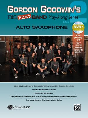 Gordon Goodwin's Big Phat Play Along, Vol 2: Alto Saxophone, Book & DVD-ROM - Goodwin, Gordon (Composer)