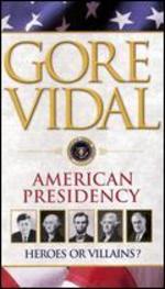 Gore Vidal's American Presidency: Heroes or Villains?