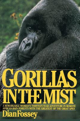 Gorillas in the Mist - Fossey, Dian, and Campbell, Bob (Photographer), and Sloan, Sam (Introduction by)