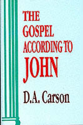 Gospel According to John - Carson, D. A.