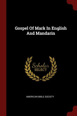 Gospel of Mark in English and Mandarin - Society, American Bible