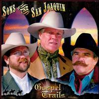 Gospel Trails - Sons of the San Joaquin