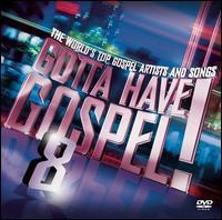 Gotta Have Gospel, Vol. 8 [2CD/1DVD] - Various Artists