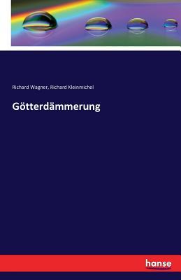 Gotterdammerung - Wagner, Richard
