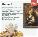 Gounod: Messe Solennelle de Sainte Cécile; Petite Symphonie
