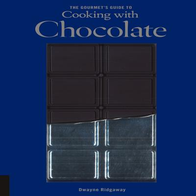 Gourmet's Guide to Cooking with Chocolate - Ridgaway, Dwayne