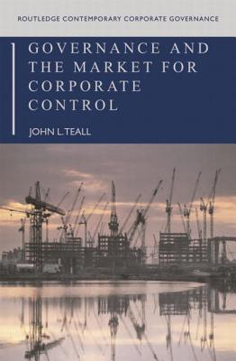 Governance and the Market for Corporate Control - Teall, John L