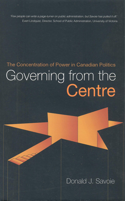 Governing from the Centre - Savoie, Donald