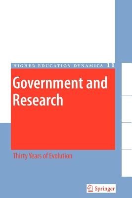 Government and Research: Thirty Years of Evolution - Kogan, Maurice, and Henkel, Mary, and Hanney, Stephen