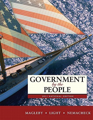 Government by the People, National Edition - Magleby, David B, and Light, Paul C, and Nemacheck, Christine L