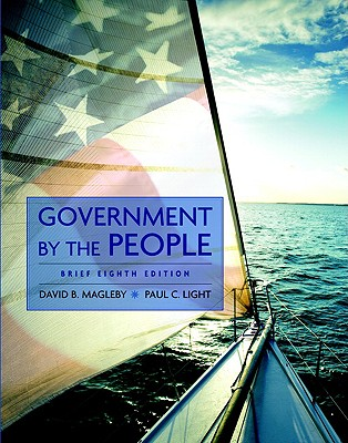Government by the People - Magleby, David B, and O'Brien, David M, Professor, and Light, Paul C