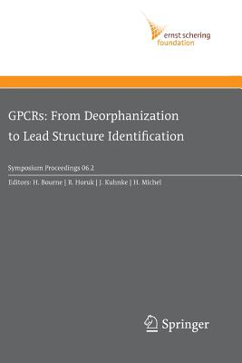 GPCRs: From Deorphanization to Lead Structure Identification - Bourne, H. R (Volume editor), and Horuk, Richard (Volume editor), and Kuhnke, J. (Volume editor)