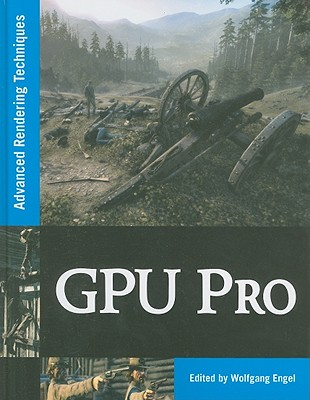 GPU Pro: Advanced Rendering Techniques - Engel, Klaus (Editor), and Engel, Wolfgang (Editor)