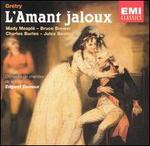 Grétry: L'Amant jaloux - Bruce Brewer (vocals); Charles Burles (vocals); Christiane Chateau (vocals); Danielle Perriers (vocals);...