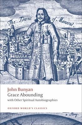 Grace Abounding: With Other Spiritual Autobiographies - Bunyan, John, and Stachniewski, John (Editor), and Pacheco, Anita (Editor)