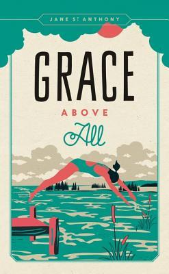 Grace Above All - St Anthony, Jane