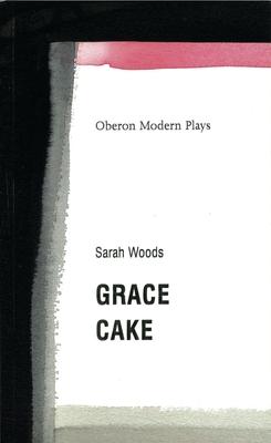 Grace/Cake - Woods, Sarah