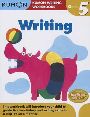 Grade 5 Writing - Kumon Publishing (Creator)
