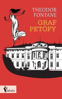 Graf Petofy - Fontane, Theodor