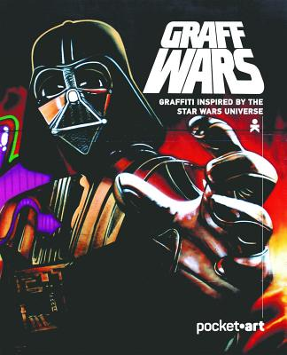 Graff Wars - Pocketart: Graffiti Inspired by the Star Wars Universe - Aamundsen, Martin Berdahl