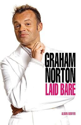 Graham Norton: Laid Bare - Bowyer, Alison